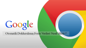 Google Chrome Form Verileri