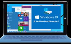 Windows 10 Ek Yerel Disk Nasıl
