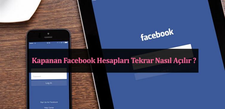 Kapanan Facebook Hesapları Nasıl Açılır