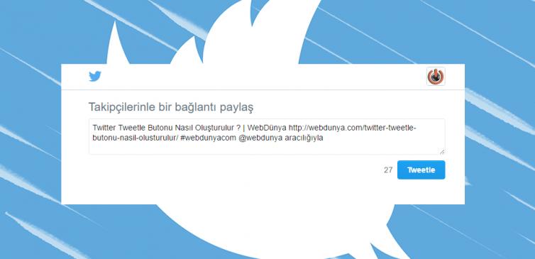 Twitter Tweetle Butonu Nasıl Oluşturulur