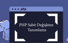 PHP Sabit Değişken Tanımlama