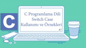 C Switch Case Kullanımı