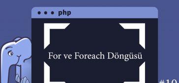 PHP For ve Foreach Döngüsü