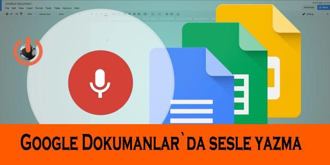 Google Dokümanlar`da Sesle Yazma