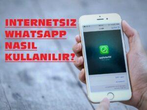 internetsiz-whatsapp-nasil-kullanilir
