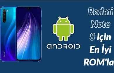 Redmi Note 8 için En İyi ROMlar