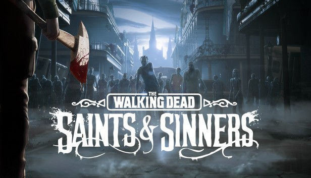The Walking Dead Saints and Sinners